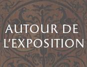 Autour de l'exposition