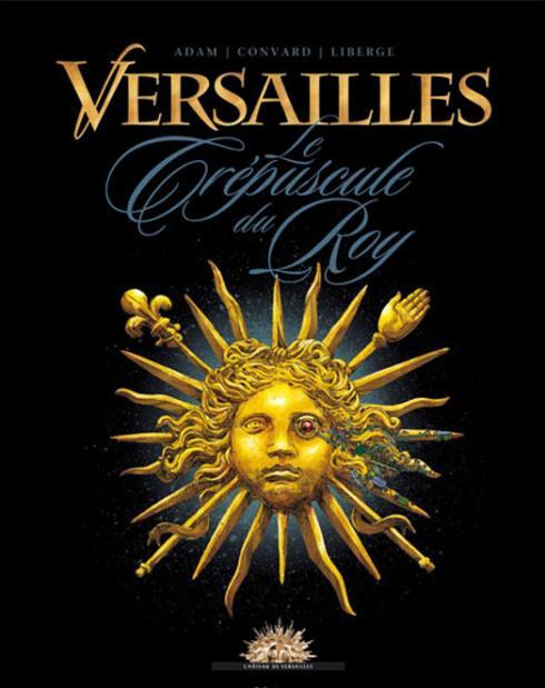 Versailles. Le crépuscule du Roy