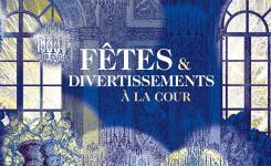 Catalogue de l'exposition Fêtes et Divertissements à la Cour.